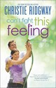 Can't Fight This Feeling - Ridgway, Christie - ISBN: 9780373780037