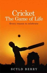 Cricket: The Game Of Life - Berry, Scyld - ISBN: 9781473618596