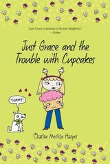 Just Grace And The Trouble With Cupcakes - Charise Mericle Harper, Harper - ISBN: 9780544339101