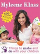 Things To Make And Do With Your Children - Klass, Myleene - ISBN: 9781409126911