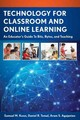 Technology For Classroom And Online Learning - Agajanian, Aram S.; Tomal, Daniel R.; Kwon, Samuel M. - ISBN: 9781475815443