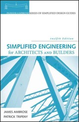 Simplified Engineering For Architects And Builders - Ambrose, James; Tripeny, Patrick - ISBN: 9781118975046