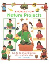 Show Me How: Nature Projects - Parker, Steve; Parker, Jane - ISBN: 9781861472984