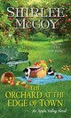 Orchard At The Edge Of Town - McCoy, Shirlee - ISBN: 9781420132397