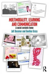Multimodality, Learning And Communication - Kress, Gunther (institute Of Education, University Of London, Uk); Bezemer, Jeff (institute Of Education, Uk) - ISBN: 9780415709620