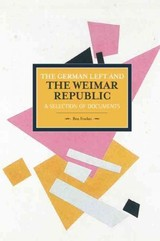 German Left And The Weimar Republic: A Selection Of Documents - Fowkes, Ben - ISBN: 9781608464869