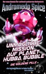 Unmoegliche Mission Auf Planet Hubba Bubble - Spice, Andromeda - ISBN: 9783738659245