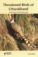Threatened Birds Of Uttarakhand - Mohan, Dhananjai (chief Conservator Of Forest, Wildlife Wing, Chief Conserv... - ISBN: 9780199451340