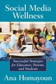 Social Media Wellness - Homayoun, Ana - ISBN: 9781483358185