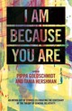 I Am Because You Are - Goldschmidt, Pippa (EDT)/ Hirshman, Tania (EDT) - ISBN: 9781910449264