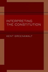 Interpreting The Constitution - Greenawalt, Kent (university Professor, University Professor, Columbia University) - ISBN: 9780199756155