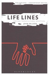 Life Lines: Writing Transcultural Adoption - McLeod, John - ISBN: 9781472590381