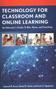 Technology For Classroom And Online Learning - Agajanian, Aram S.; Tomal, Daniel R.; Kwon, Samuel M. - ISBN: 9781475815436