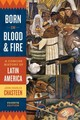Born In Blood And Fire - Chasteen, John Charles - ISBN: 9780393283051