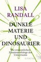 Dunkle Materie und Dinosaurier - Randall, Lisa - ISBN: 9783100021946