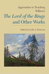 Approaches To Teaching Tolkien's The Lord Of The Rings And Other Works - Donovan, Leslie A. (EDT) - ISBN: 9781603292061