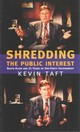 Shredding The Public Interest - Taft, Kevin - ISBN: 9780888642950