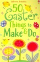 50 Easter Things To Make And Do - ISBN: 9781409595113