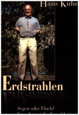 Erdstrahlen - Segen Oder Fluch - Kuhn, Hans (max Planck Institute For Biophysical Chemistry, Gottingen, Germany) - ISBN: 9783833405143