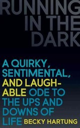 Running In The Dark - Hartung, Becky - ISBN: 9781630475079