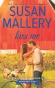 Kiss Me - Mallery, Susan - ISBN: 9780373780129