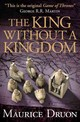 Accursed Kings (7) - The King Without A Kingdom - Druon, Maurice - ISBN: 9780008144869