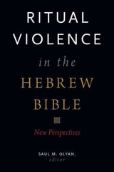 Ritual Violence In The Hebrew Bible - Olyan, Saul M. (EDT) - ISBN: 9780190249588