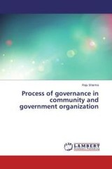 Process Of Governance In Community And Government Organization - Sharma Raju - ISBN: 9783659786334