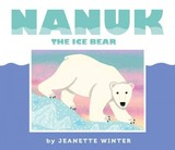 Nanuk The Ice Bear - Winter, Jeanette - ISBN: 9781481446679