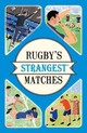 Rugby's Strangest Matches - Griffiths, John - ISBN: 9781910232873