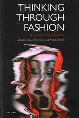 Thinking Through Fashion - Rocamora, Agnes (EDT)/ Smelik, Anneke (EDT) - ISBN: 9781780767345