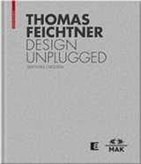 Thomas Feichtner Design Unplugged - Thun-hohenstein, Christoph/ Schöneberger, Günter/ Hausenblas, Michael - ISBN: 9783035610000