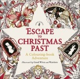 Escape To Christmas Past: A Colouring Book Adventure - Warriors, Good Wives And - ISBN: 9780141366760