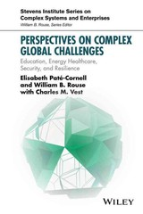 Perspectives On Complex Global Challenges - Vest, Charles M.; Pate-cornell, Elisabeth; Rouse, William B. - ISBN: 9781118984093