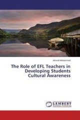 Role Of Efl Teachers In Developing Students Cultural Awareness - Mohammed Ahmed - ISBN: 9783659720338