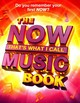 The Now! That's What I Call Music Book - Healing, Andy; Selby, Pete - ISBN: 9781471153341