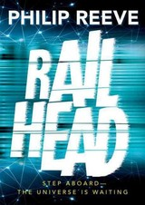 Railhead: Shortlisted For The Cilip Carnegie Medal 2017 - Reeve, Philip - ISBN: 9780192742759