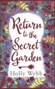 Return To The Secret Garden - Webb, Holly - ISBN: 9781407144856