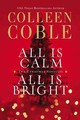 All Is Calm, All Is Bright - Coble, Colleen - ISBN: 9780718037826