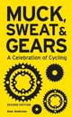 Muck, Sweat & Gears: A Celebration Of Cycling - Anderson, Alan - ISBN: 9781780977003
