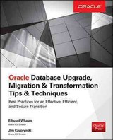 Oracle Database Upgrade, Migration & Transformation Tips & Techniques - Whalen, Edward; Czuprynski, Jim - ISBN: 9780071846059