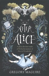 After Alice - Maguire, Gregory - ISBN: 9781472230461