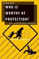 Who Is Worthy Of Protection? - Nayak, Meghana (associate Professor Of Political Science, Pace University) - ISBN: 9780199397624