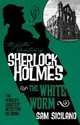 Further Adventures Of Sherlock Holmes - The White Worm - Siciliano, Sam - ISBN: 9781783295555