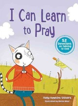 I Can Learn To Pray - Shivers, Holly Hawkins - ISBN: 9780718081690