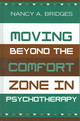 Moving Beyond The Comfort Zone In Psychotherapy - Bridges, Nancy A. - ISBN: 9780765703446