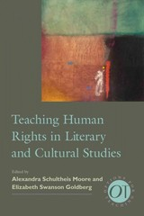 Teaching Human Rights In Literary And Cultural Studies - Moore, Alexandra Schultheis (EDT)/ Goldberg, Elizabeth Swanson (EDT) - ISBN: 9781603292160