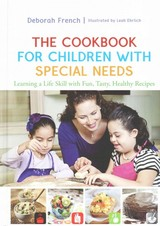 The Cookbook For Children With Special Needs - French, Deborah/ Ehrlich, Leah (ILT) - ISBN: 9781849055383