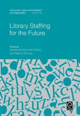 Library Staffing For The Future - Hines, Samantha Schmehl (EDT)/ Simons, Marcy (EDT) - ISBN: 9781785604997