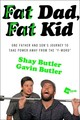 Fat Dad, Fat Kid - Butler, Shay; Butler, Gavin - ISBN: 9781476792316